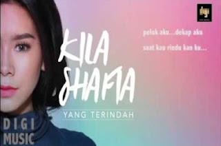 Lirik Lagu Kila Shafia – Yang Terindah