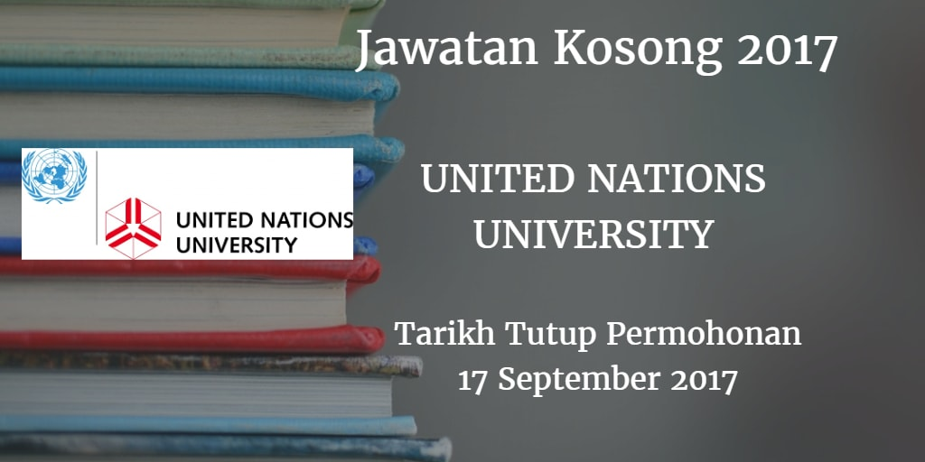 Jawatan Kosong UNITED NATIONS UNIVERSITY 17 September 2017