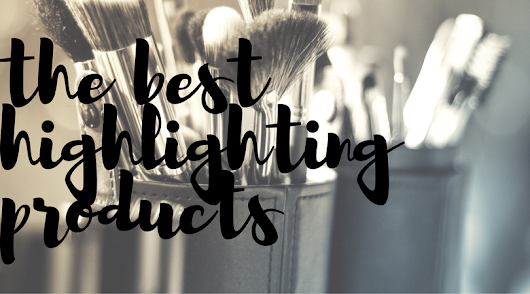 The Best Highlighting Products For You