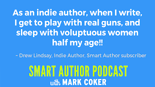"image reads:  ""As an indie author, when I write, I get to play with real guns, and sleep with voluptuous women half my age!"""