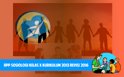 Download RPP Sosiologi Kelas X Kurikulum 2013 Revisi 2016