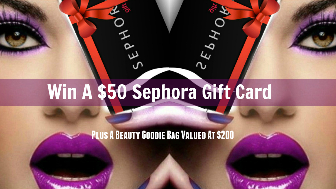 Register To Win A $50 Gift Card To Sephora, By Barbie's Beauty Bits
