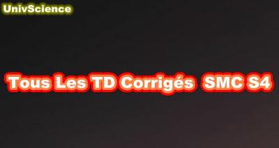 Tous Les TD Corrigés  SMC S4
