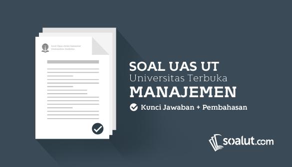 Soal Ujian UT (Universitas Terbuka) Manajemen