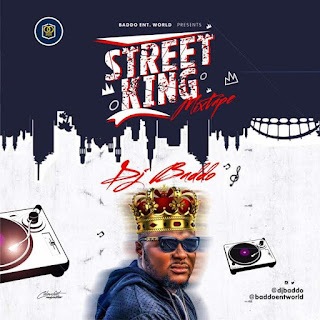 [Mixtape] DJ Baddo – Street King Mix