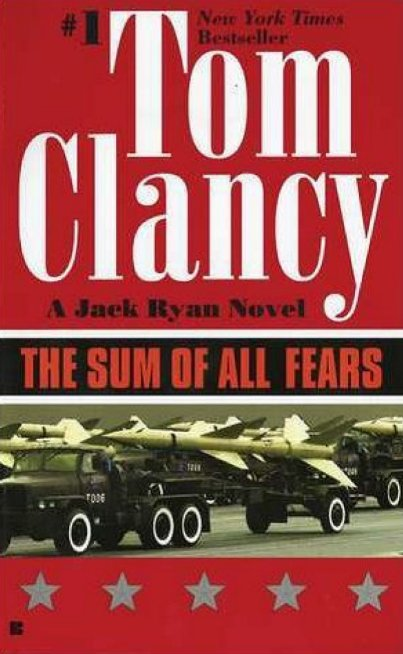 quick book reviews the sum of all fears by tom clancy nuclear armageddon. Black Bedroom Furniture Sets. Home Design Ideas