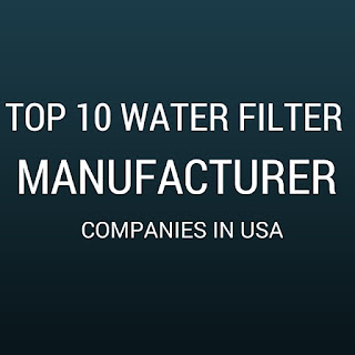 Top 10 Water Filter Manufacturer Companies In USA