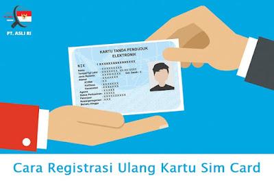 Cara Registrasi Ulang Kartu Sim Card