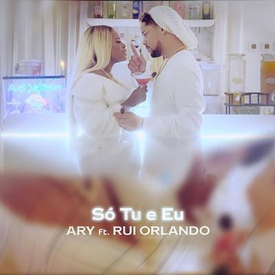 Ary - Só Tu e Eu (feat Rui Orlando)
