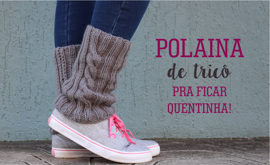 ff4c61df4 Polainas com trança | Tricô - Bianca Schultz