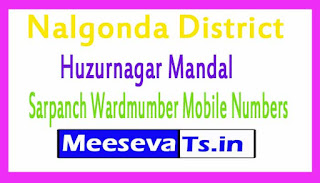 Huzurnagar Mandal Sarpanch Wardmumber Mobile Numbers List Part II Nalgonda District in Telangana State
