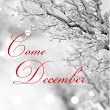 "HAPPY HOLIDAYS! ""COME DECEMBER"": A FREE READ"