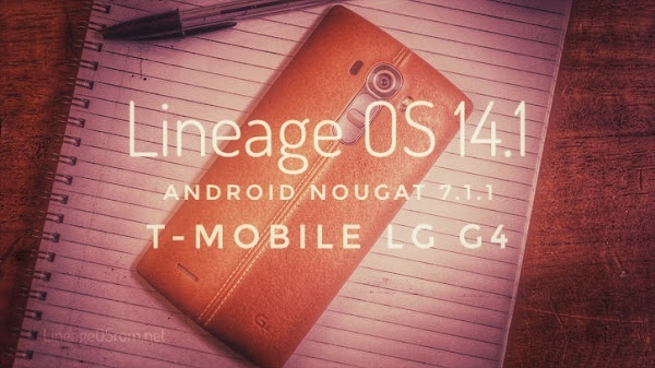 ROM LineageOS 14.1 for T-Mobile LG G4 Nougat 7.1.1