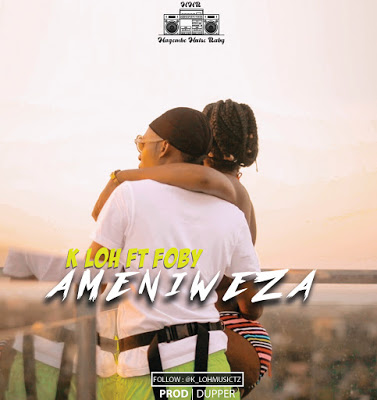 Download Audio   K Loh  Ft. Foby - Ameniweza