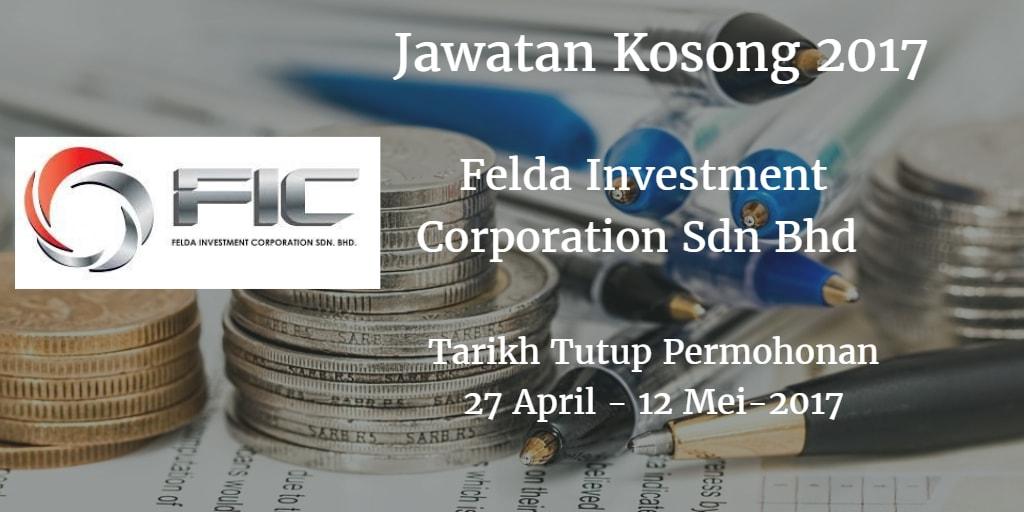 Jawatan Kosong Felda Investment Corporation Sdn Bhd 27 April & 12 Mei 2017