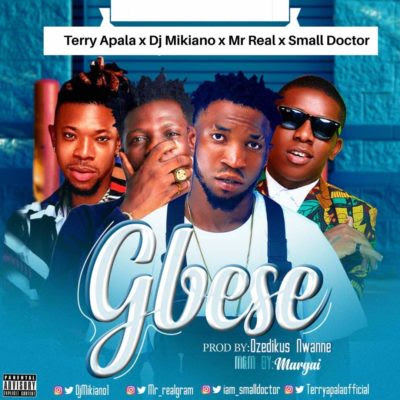Music: Terry Apala, Small Doctor, DJ Mikiano & Mr Real - Gbese (Mp3 Download)