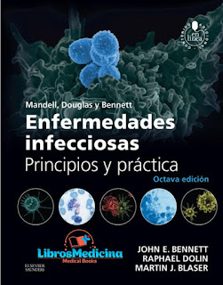 Enfermedades Infecciosas. Principios y Practica - Mandell, Douglas y Bennet - 8a Edicion