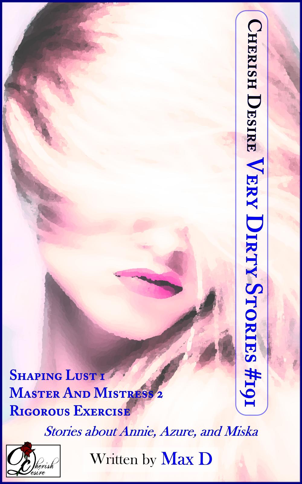Cherish Desire: Very Dirty Stories #191, Max D, erotica