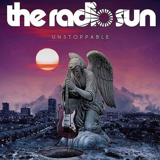 THE RADIO SUN - Unstoppable (2017) full
