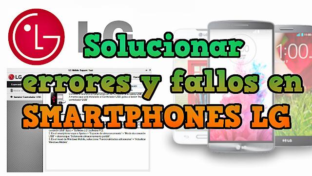 Solucionar errores y fallos en SMARTPHONES LG - Apps se cierran solas y móvil se reinicia