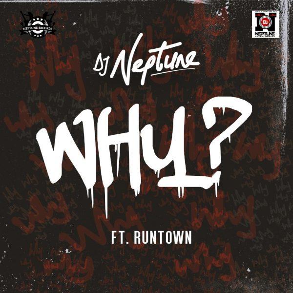 "Dj Neptune – ""Why"" Ft Runtown   Mp3 / Audio Download"