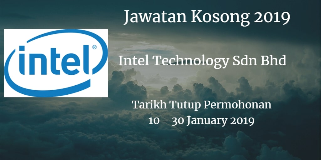 Jawatan Kosong Intel Technology Sdn Bhd10 - 30 January 2019