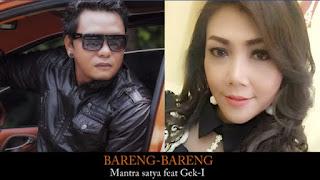 Lirik Lagu Bareng-Bareng Mantra Satya Ft Gek I
