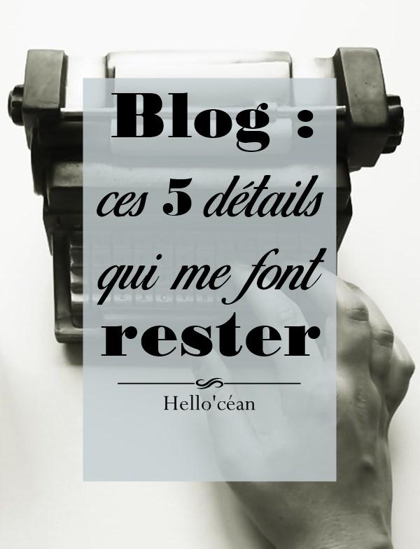 5 détails qui me font rester sur un blog