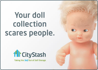 CityStash ad: Your doll collection scares people.