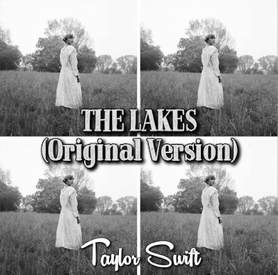 Taylor Swift's Song: THE LAKES (Original Version) - Chorus: Take me to the Lakes where all the poets went to die.. Streaming - MP3 Download