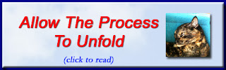 http://mindbodythoughts.blogspot.com/2012/08/allow-process-to-unfold.html
