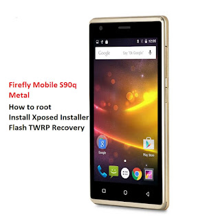 Root, Xposed Installer, TWRP for Firefly Mobile S90q Metal