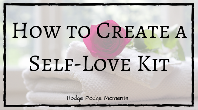 How to Create a Self-Love Kit