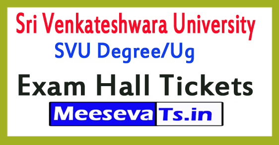 Sri Venkateshwara University  SVU Degree/Ug Exam Hall Tickets 2017