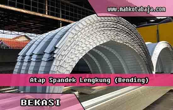 harga atap spandek lengkung Bekasi