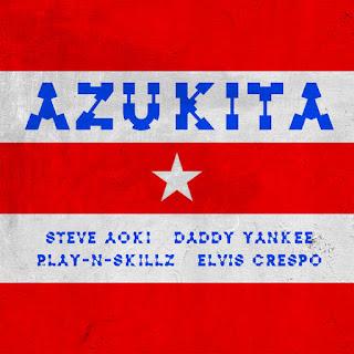 Baixar Música Azukita - Steve Aoki, Daddy Yankee, Play-N-Skillz & Elvis Crespo