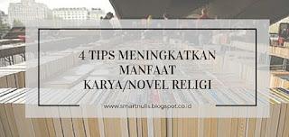 4 TIPS MENINGKATKAN MANFAAT DARI KARYA/NOVEL RELIGI