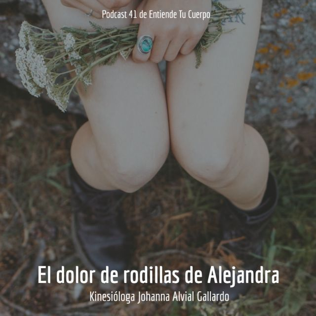 El dolor de rodillas de Alejandra P2 - Podcast ETC 41