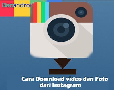 Cara Termudah Download atau Menyimpan Foto & Video dari Instagram