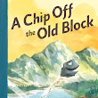 Book Review: A Chip Off The Old Block