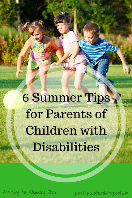 6 Summer Tips for Parents of Children with Disabilities; Removing the Stumbling Block