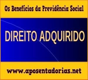 Direito Adquirido na Previdência Social.