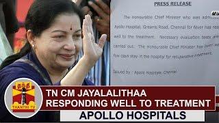 TN CM Jayalalithaa responding well to treatment : Apollo Hospitals | Thanthi Tv