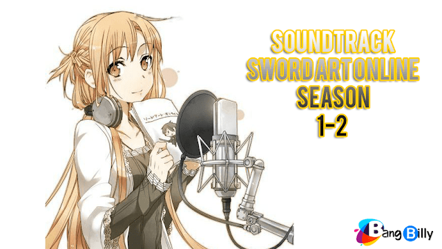 Soundtrack Sword Art Online Season 1-2 Full Version