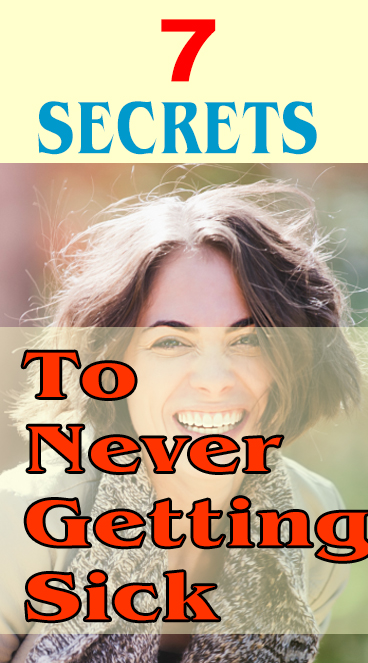 7 secret to never getting sicks