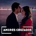 """Unos """"Amores Cruzados"""" llegan a la pantalla del Canal 13 en Argentina"""