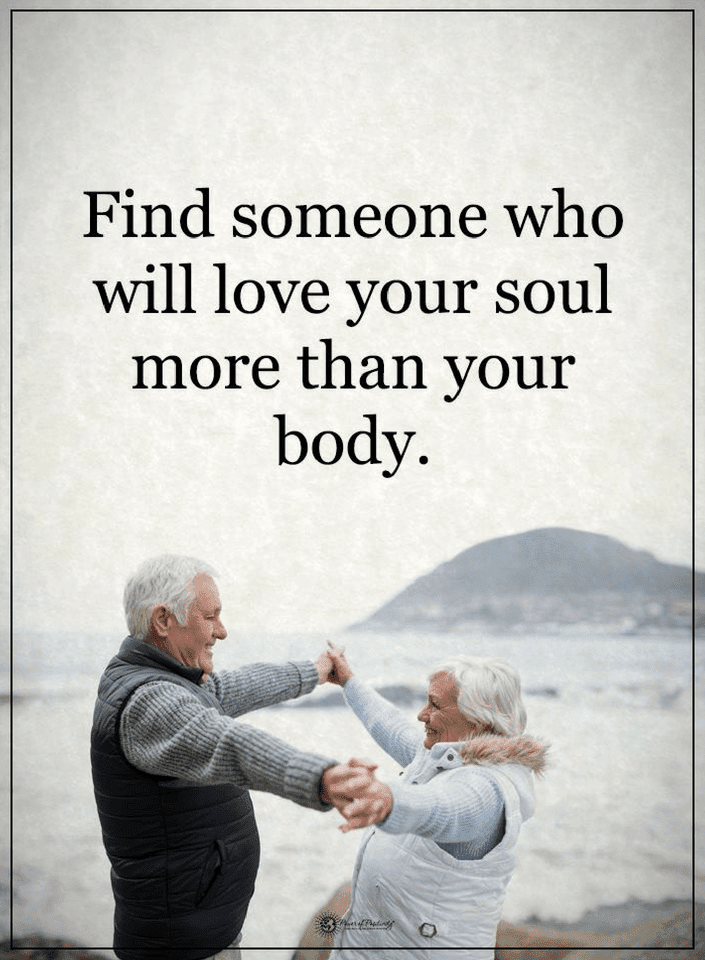 Love Quotes Find Someone Who Will Love Your Soul More Than Your Body