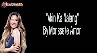 Akin Ka Na Lang By Morissette Amon Music Bundle free Download