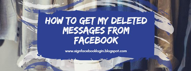 How To Get My Deleted Messages From Facebook
