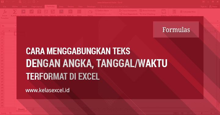 Cara Menggabungkan Teks Dengan Tanggal dan Waktu Terformat di Excel